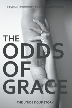 The Odds of Grace: The Lynde Doup Story