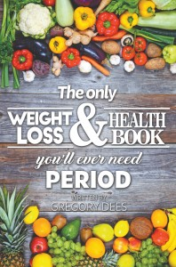 The Only Weight Loss and Health Book You'll Ever Need Period