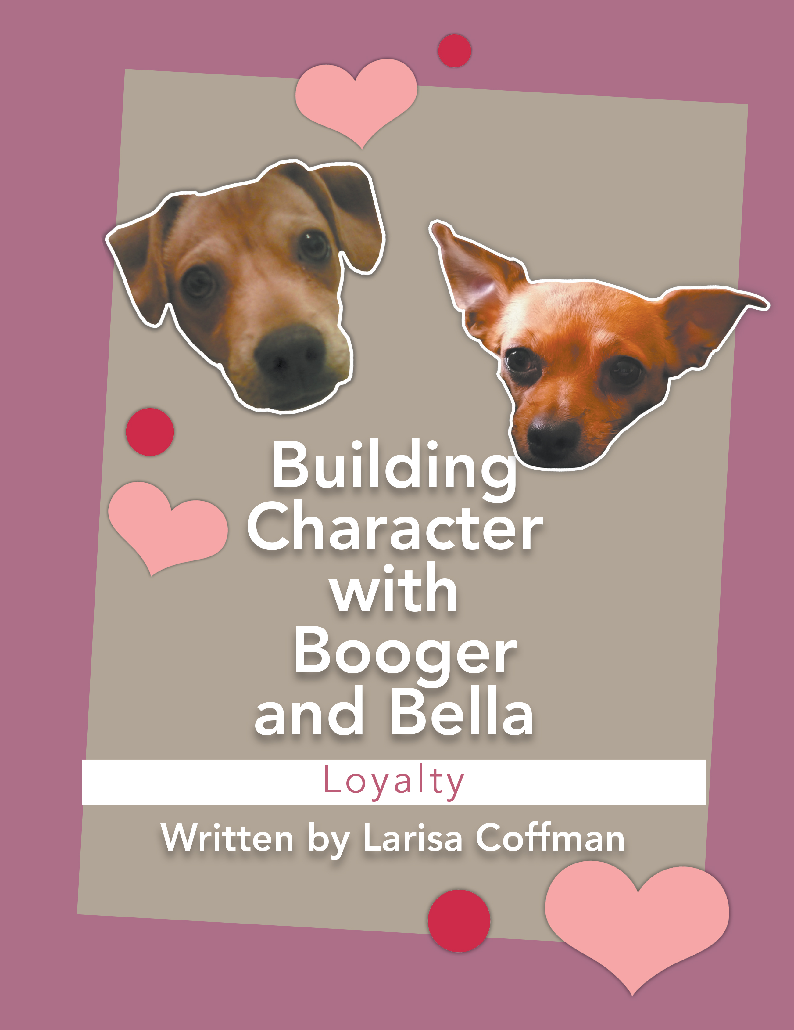 Building Character with Booger and Bella: Loyalty