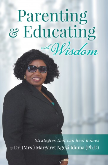 Parenting and Educating with Wisdom: Strategies that can heal homes