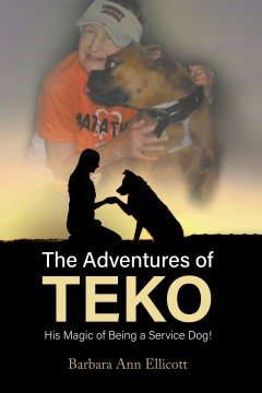 The Adventures of TEKO: His Magic of Being a Service Dog