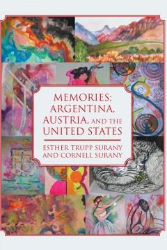 Memories; Argentina, Austria, and the United States
