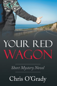 Your Red Wagon: Short Mystery Novel