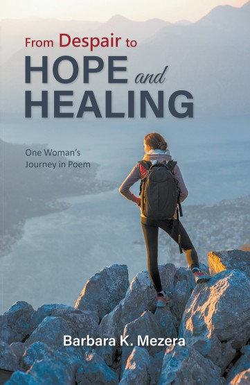 From Despair to Hope and Healing: One Woman's Journey in Poem
