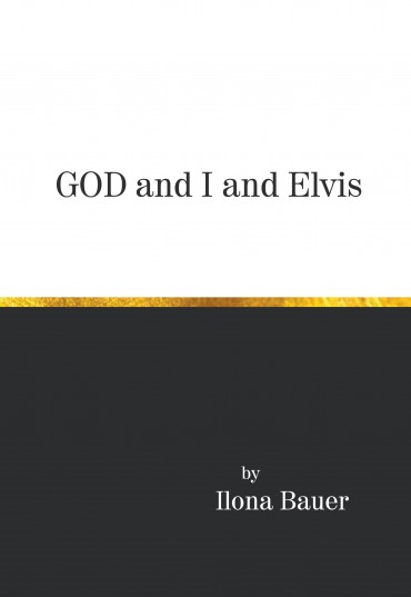 God and I and Elvis