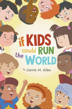 If Kids Could Run The World
