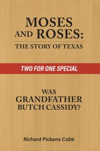 Moses and Roses: The Story of Texas   Was Grandfather Butch Cassidy