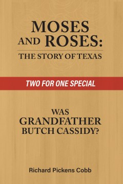 Moses and Roses: The Story of Texas | Was Grandfather Butch Cassidy