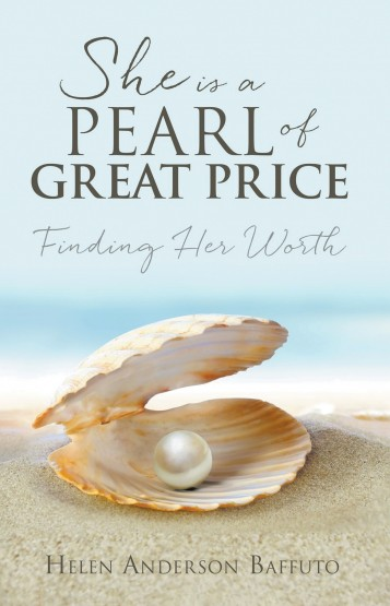 She is a Pearl of Great Price: Finding Her Worth