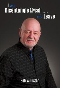 Bob Williston -  I Will Disentangle Myself