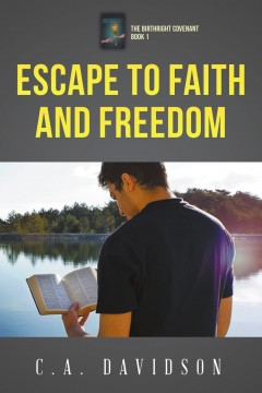 C.A. Davidson - Escape to Faith and Freedom