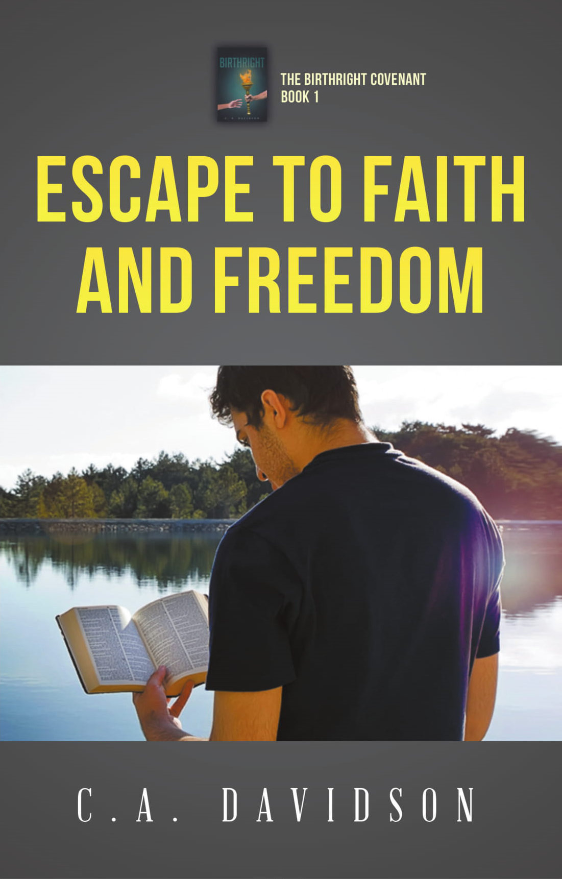 C.A. Davidson - Escape to Faith and Freedom
