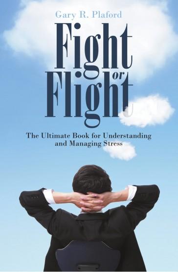 Gary R. Plaford - Fight or Flight