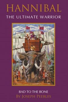 Joseph Peebles - Hannibal The Ultimate Warrior