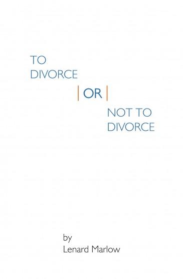 Lenard Marlow - To Divorce or Not To Divorce
