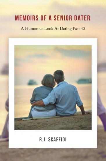 R.J. Scaffidi -  Memoirs of a Senior Dater -a