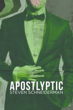 Steven Schneiderman - Apostlyptic