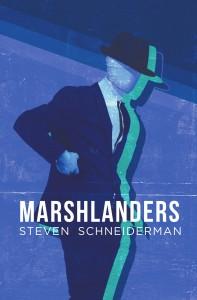 Steven Schneiderman - Marshlanders