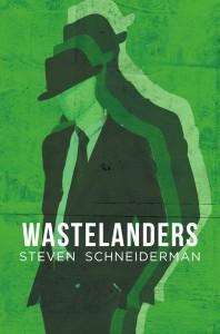 Steven Schneiderman - Wastelanders