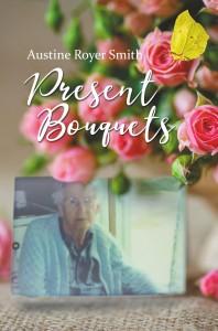 Austine Royer Smith - Present Bouquets