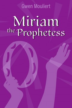 Gwen Mouliert -  Miriam the Prophetess