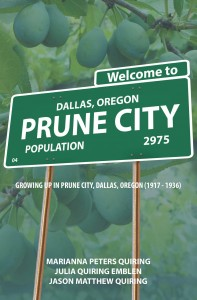 Marianna Peters Quiring -  Prune City