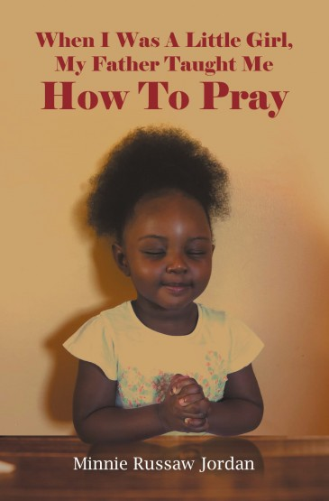 Minnie Russaw Jordan - When I Was A Little Girl, My Father Taught Me How To Pray