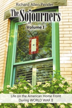 Richard Allen Pender - The Sojourners Volume 1