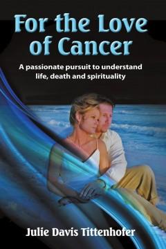 Julie Davis Tittenhofer - For the Love of Cancer
