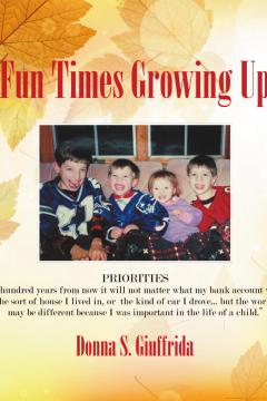 Donna S. Giuffrida - Fun Times Growing up
