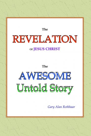 Gary Alan Rothhaar - The Revelation of Jesus Christ