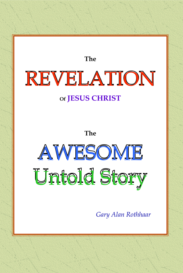 The Revelation of Jesus Christ: The Awesome Untold Story