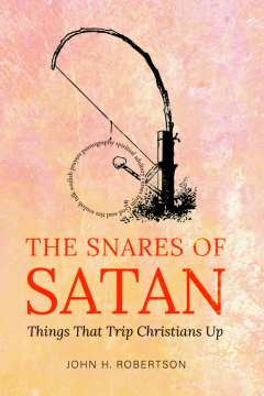 John Robertson - The Snares of Satan