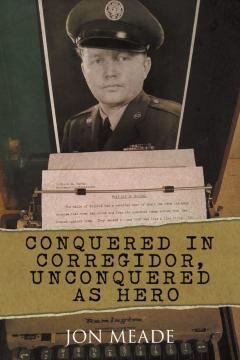 Jon Meade - Conquered in Corregidor, Unconquered as Hero (2)
