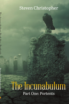 Steven Christopher -The Incunabulum Part One