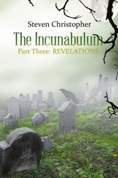 The Incunabulum Part Three