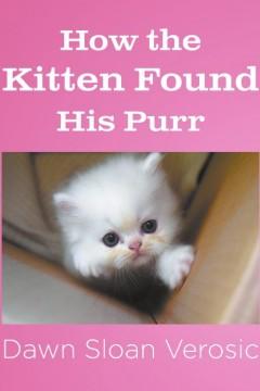 How Kitten Found His Purr