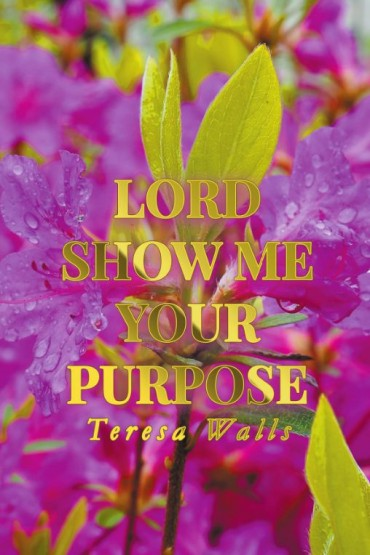 Lord Show Me Your Purpose