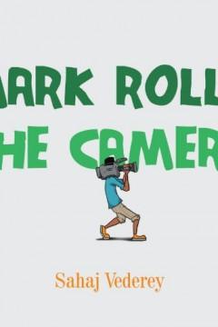 Mark Rolls The Camera