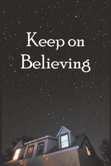 Keep on Believing