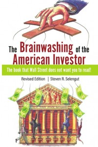 The Brainwashing of the American Investor